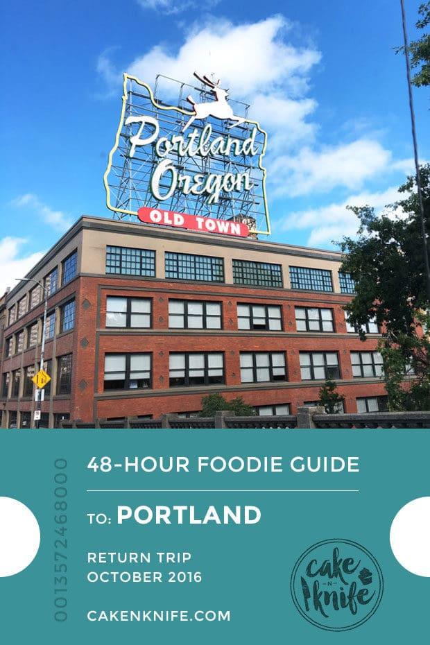 48 Hour Foodie Guide: Portland   cakenknife.com