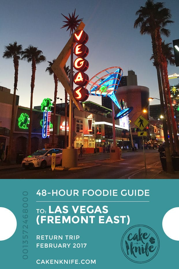 48 Hour Foodie Guide: Fremont East | cakenknife.com